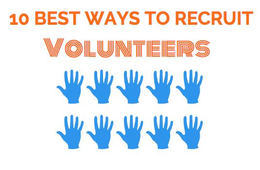 The 10 Best Ways to Recruit Volunteers
