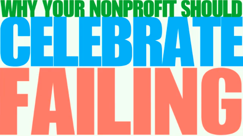 This Is Why Your Nonprofit Needs to Celebrate Failing