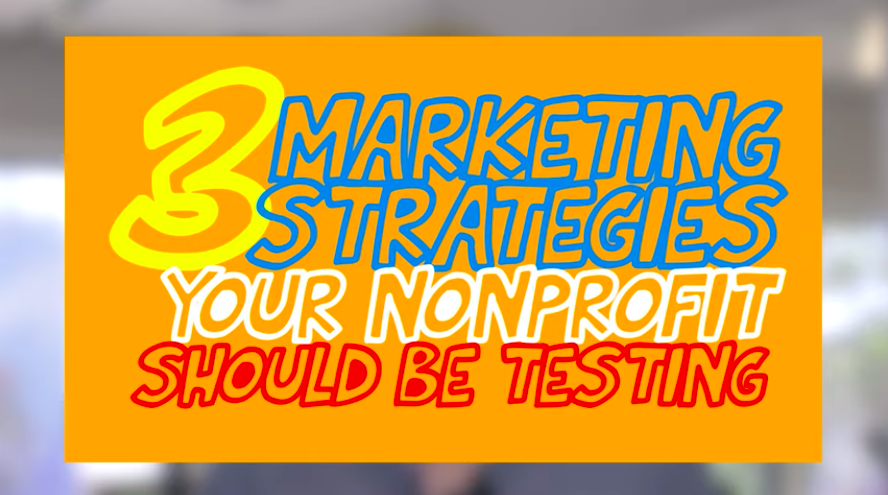 3 For-Profit Marketing Strategies Your Nonprofit Should Be Testing