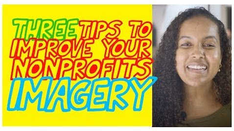 3 Tips to Improve Your Nonprofit's Imagery